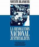 """""""LA REVOLUCIÓN NACIONAL JUSTICIALISTA"""", OPERA PRIMA DE VICENTE BLANQUER"""