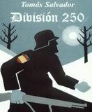 """VIAJE EN EL TIEMPO Y EL ESPACIO. """"DIVISIÓN 250"""", DE TOMÁS SALVADOR. Una reedición necesaria."""