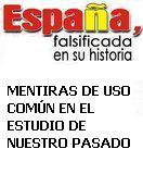 """I ENCUENTRO UNIVERSITARIO """"España, falsificada en su historia. Mentiras de uso común en el estudio de nuestro pasado"""""""